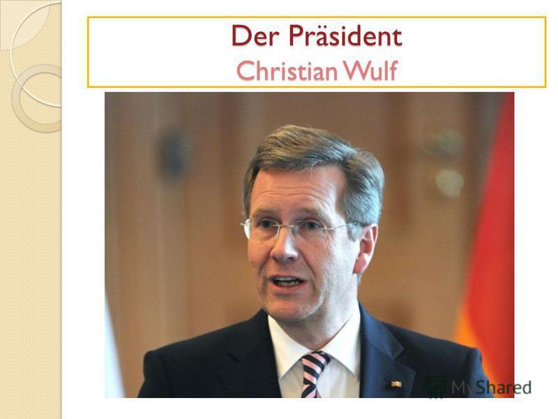 Der Präsident Christian Wulf