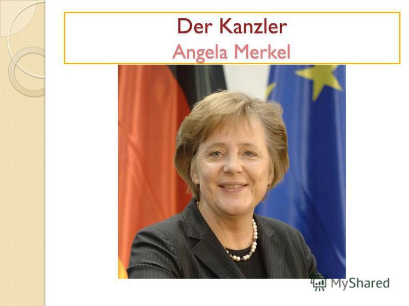 Der Kanzler Angela Merkel