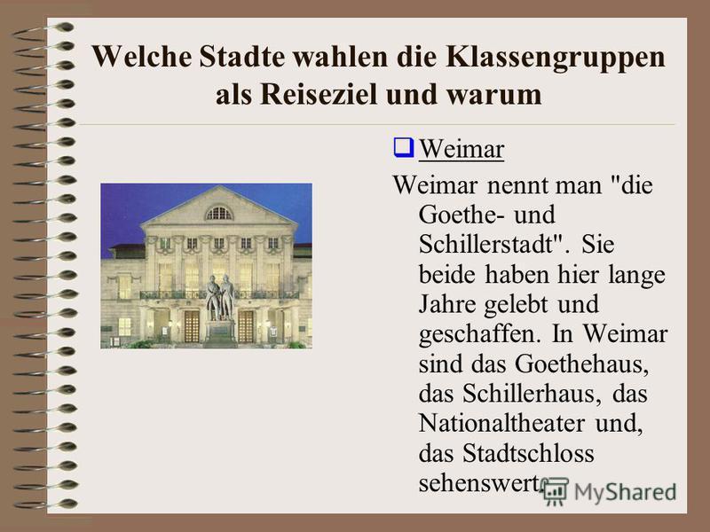 Welche Stadte wahlen die Klassengruppen als Reiseziel und warum Weimar Weimar nennt man