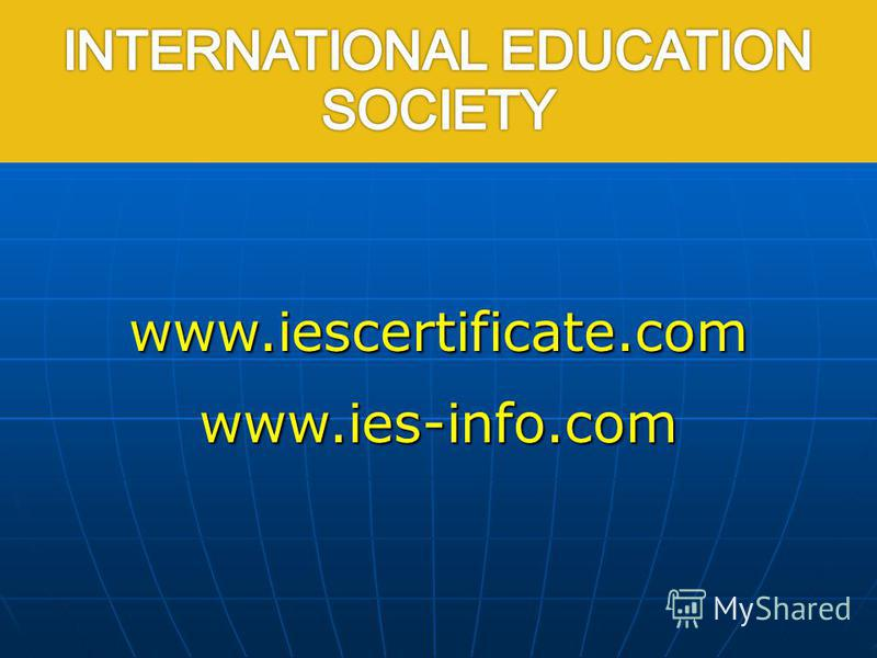 International Education Society www.iescertificate.comwww.ies-info.com