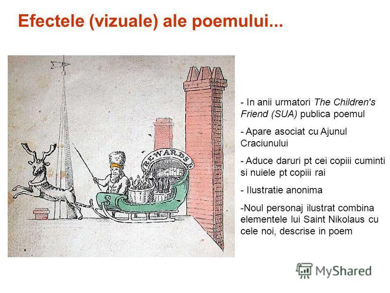 - In anii urmatori The Children's Friend (SUA) publica poemul - Apare asociat cu Ajunul Craciunului - Aduce daruri pt cei copiii cuminti si nuiele pt copiii rai - Ilustratie anonima -Noul personaj ilustrat combina elementele lui Saint Nikolaus cu cel