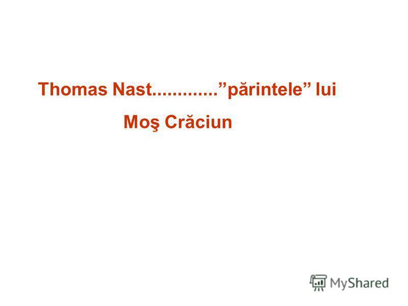 Thomas Nast.............părintele lui Moş Crăciun