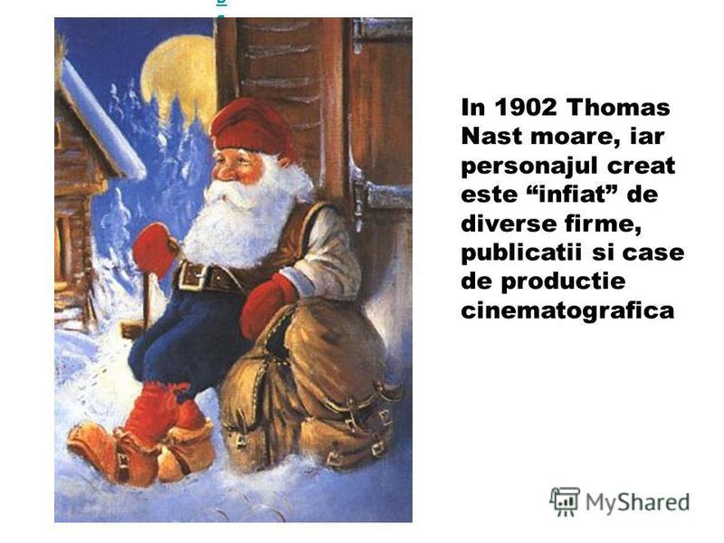 ::: Thumbs ::: Next >> ::: ::: Thumbs ::: Next >> ::: In 1902 Thomas Nast moare, iar personajul creat este infiat de diverse firme, publicatii si case de productie cinematografica