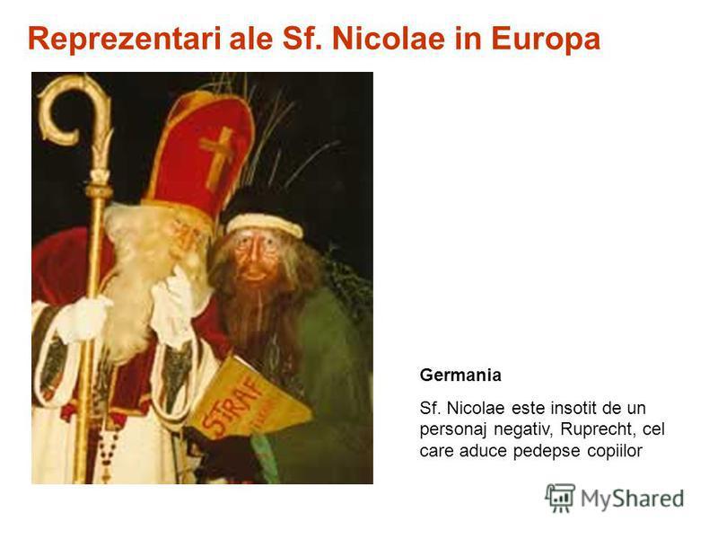 Germania Sf. Nicolae este insotit de un personaj negativ, Ruprecht, cel care aduce pedepse copiilor Reprezentari ale Sf. Nicolae in Europa