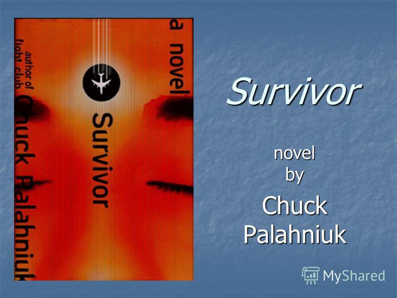 Survivor Survivor novel by Chuck Palahniuk