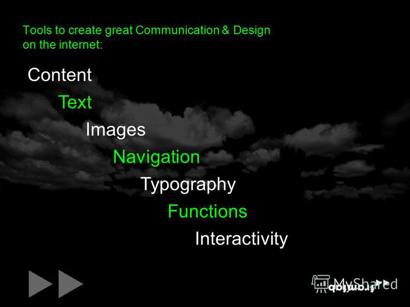 Content Tools to create great Communication & Design on the internet: Text Images Navigation Typography Functions Interactivity