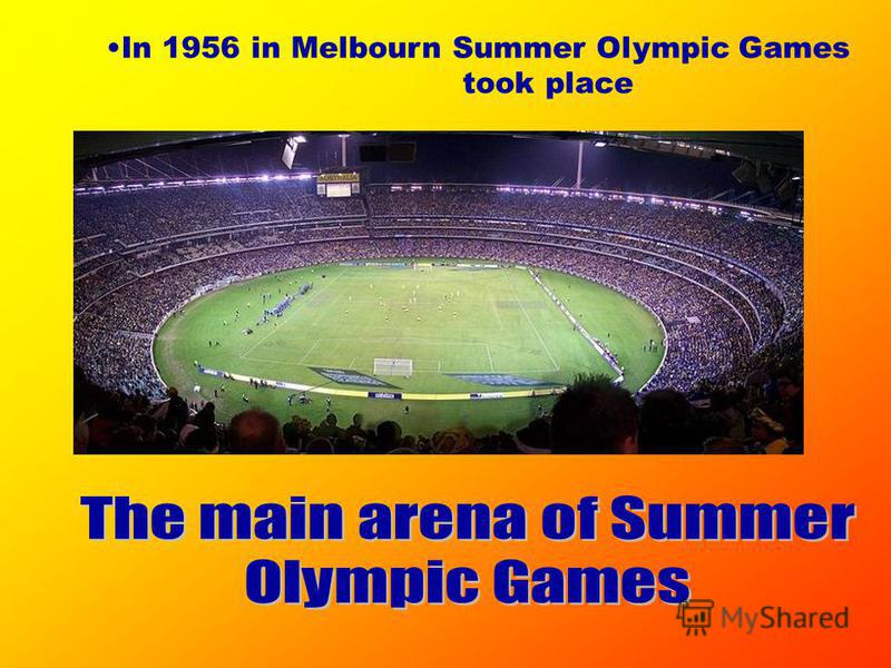 In 1956 in Melbourn Summer Olympic Games took place