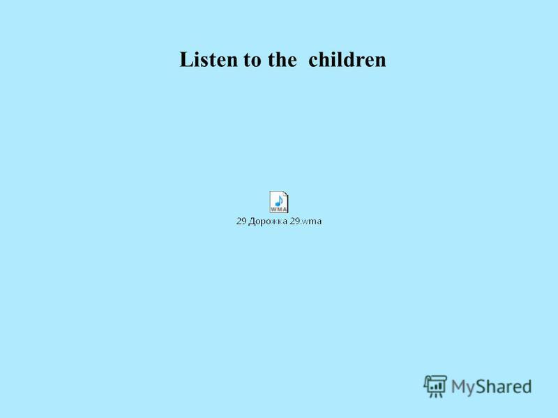 Listen to the children