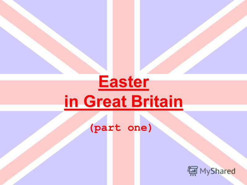 Easter in Great Britain (part one)