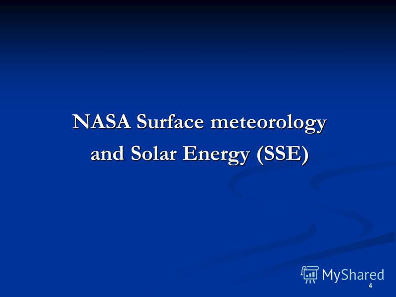 4 NASA Surface meteorology and Solar Energy (SSE)