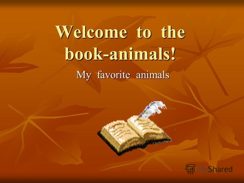 Welcome to the book-animals! My favorite animals