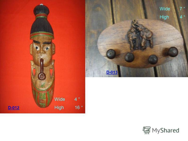 Wide 4 High 16 Wide 7 High 4 D-012 D-013