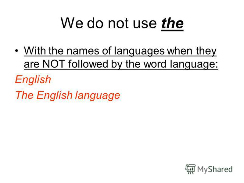 We do not use the With the names of languages when they are NOT followed by the word language: English The English language