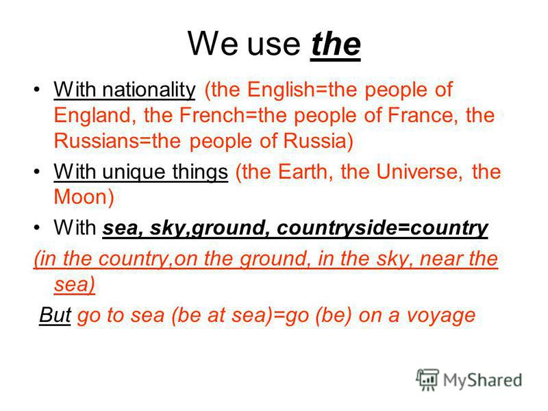 We use the With nationality (the English=the people of England, the French=the people of France, the Russians=the people of Russia) With unique things (the Earth, the Universe, the Moon) With sea, sky,ground, countryside=country (in the country,on th