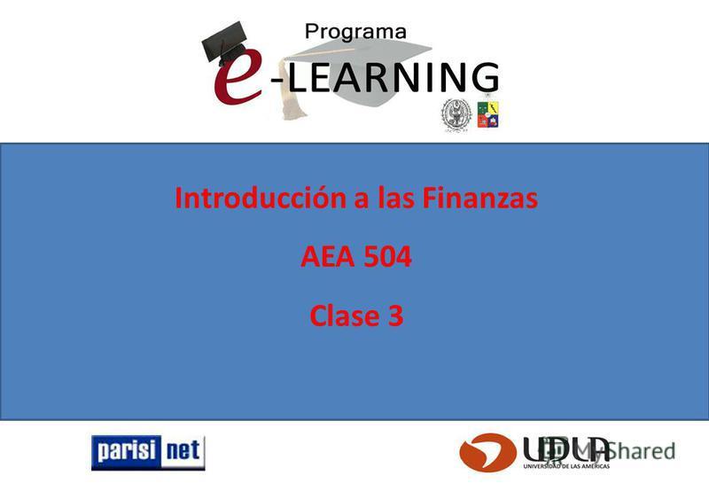 Introducción a las Finanzas AEA 504 Clase 3
