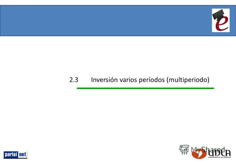 2.3Inversión varios períodos (multiperiodo)