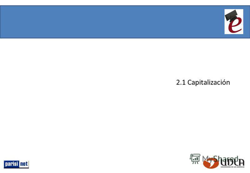 2.1 Capitalización