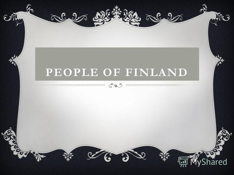 PEOPLE OF FINLAND