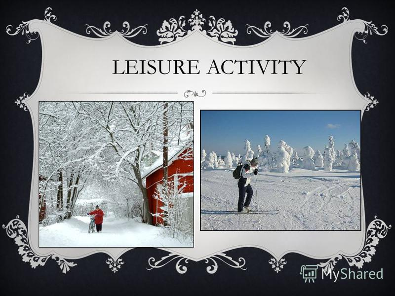 LEISURE ACTIVITY