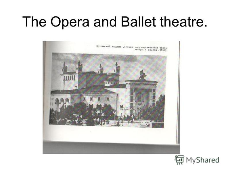 The Opera and Ballet theatre.
