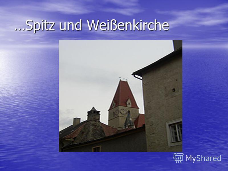 …Spitz und Weißenkirche