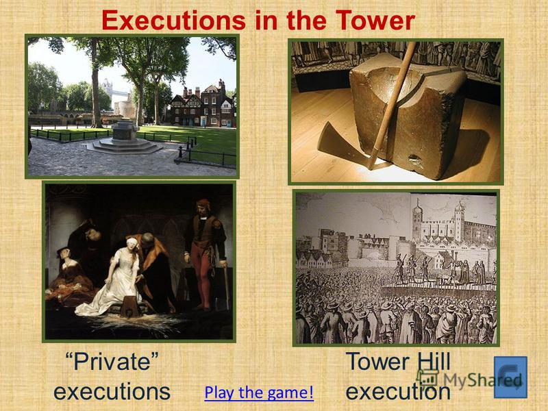 Tower Hill execution Private executions Executions in the Tower Play the game!
