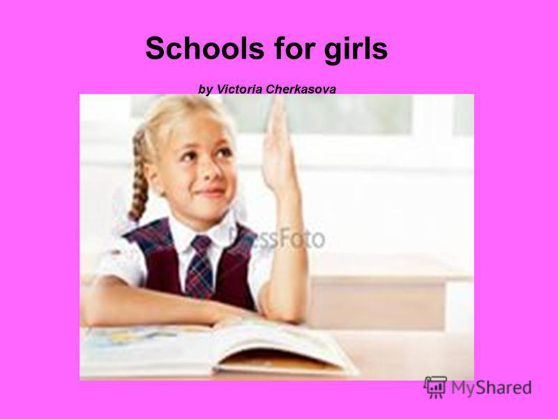 Schools for girls by Victoria Cherkasova