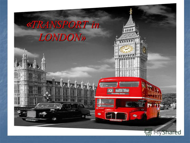 « TRANSPORT in LONDON»