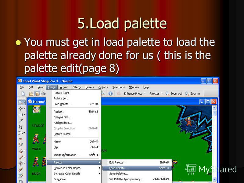 5.Load palette You must get in load palette to load the palette already done for us ( this is the palette edit(page 8) You must get in load palette to load the palette already done for us ( this is the palette edit(page 8)