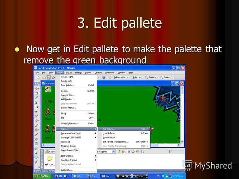 3. Edit pallete Now get in Edit pallete to make the palette that remove the green background Now get in Edit pallete to make the palette that remove the green background