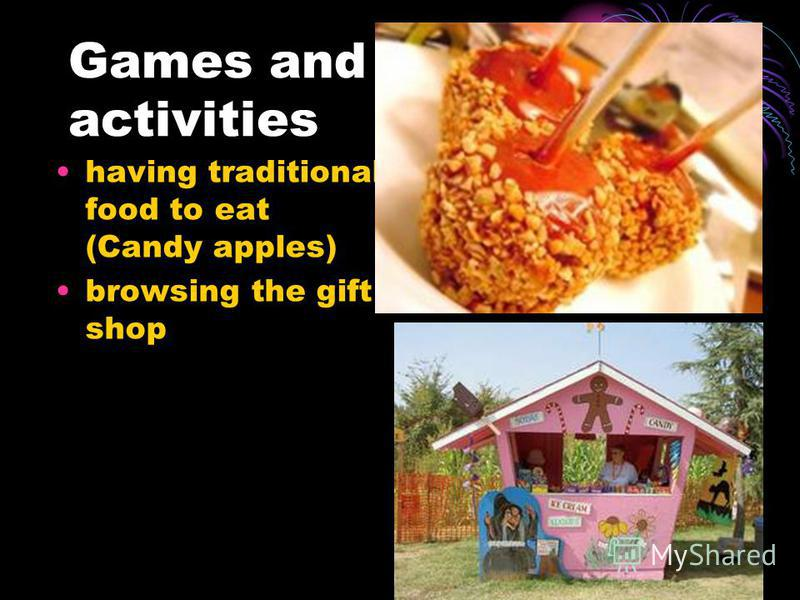 Games and other activities having traditional food to eat (Candy apples) browsing the gift shop