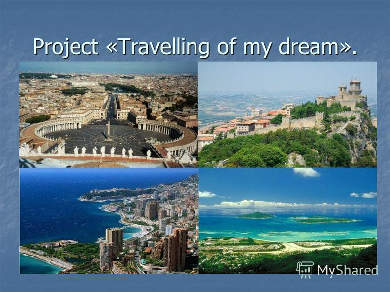 Project «Travelling of my dream».