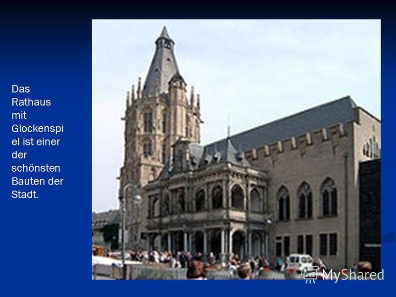 Das Rathaus mit Glockenspi el ist einer der schönsten Bauten der Stadt.