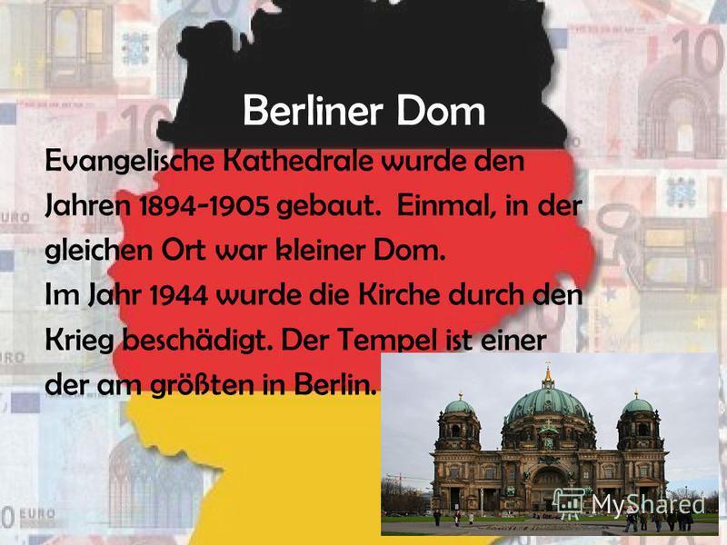 Berliner Dom Evangelische Kathedrale wurde den Jahren 1894-1905 gebaut. Einmal, in der gleichen Ort war kleiner Dom. Im Jahr 1944 wurde die Kirche durch den Krieg beschädigt. Der Tempel ist einer der am größten in Berlin.