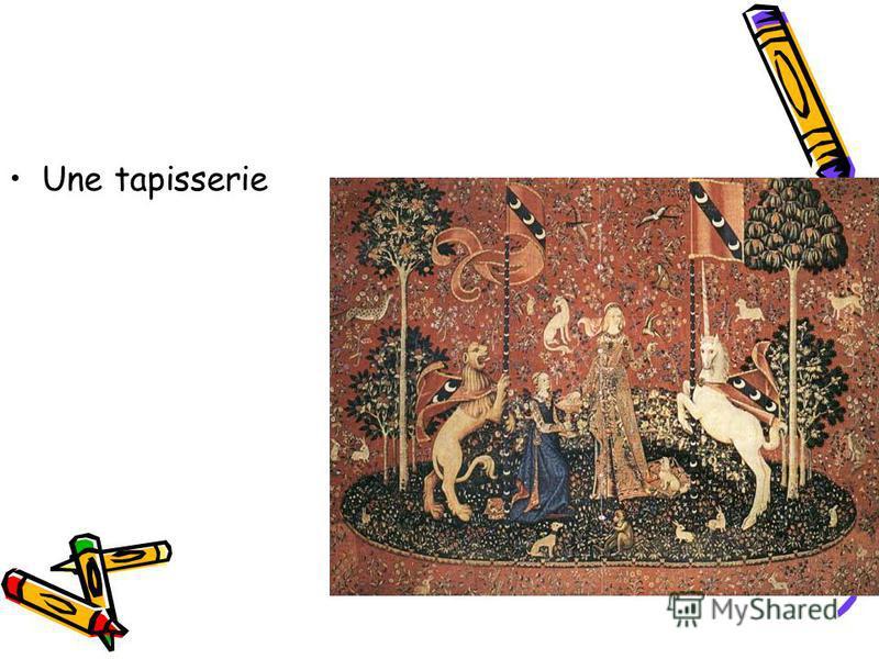 Une tapisserie