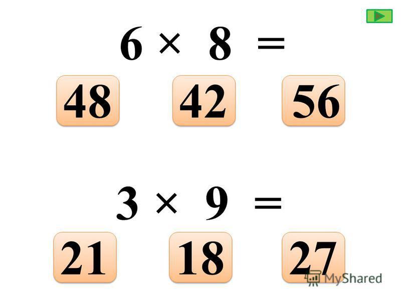 8 × 3 = 362442 5 × 7 = 354030