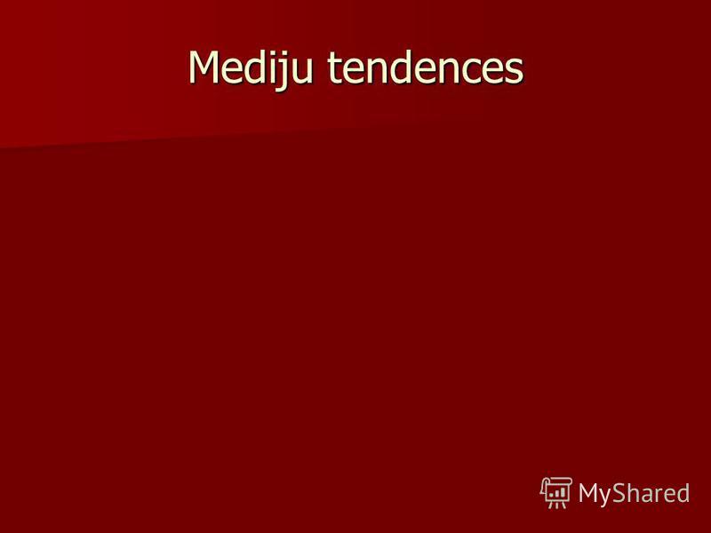 Mediju tendences
