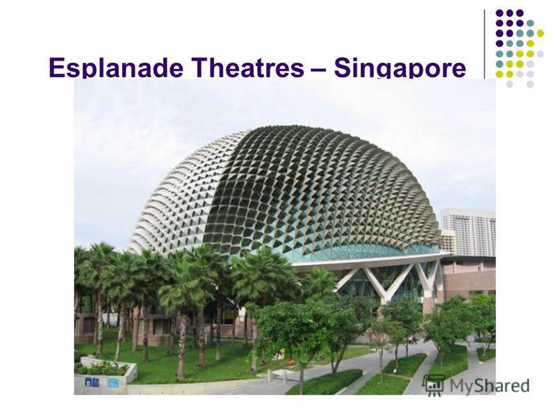 Esplanade Theatres – Singapore