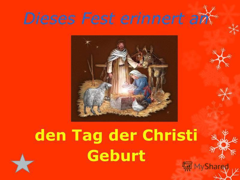 Dieses Fest erinnert an den Tag der Christi Geburt