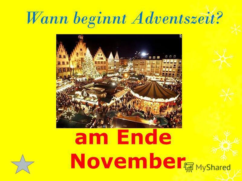 Wann beginnt Adventszeit? am Ende November