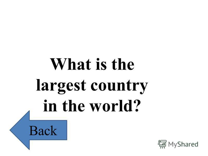 What is the largest country in the world? Back