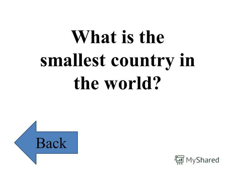 What is the smallest country in the world? Back