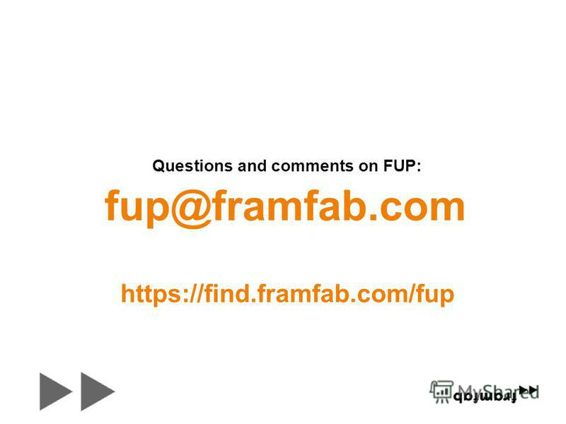 Questions and comments on FUP: fup@framfab.com https://find.framfab.com/fup
