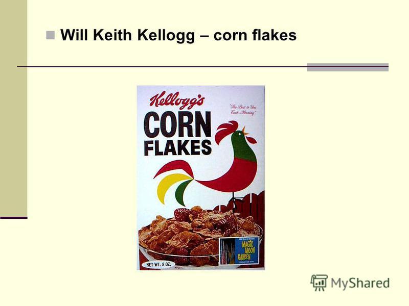 Will Keith Kellogg – corn flakes