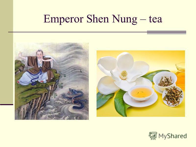 Emperor Shen Nung – tea