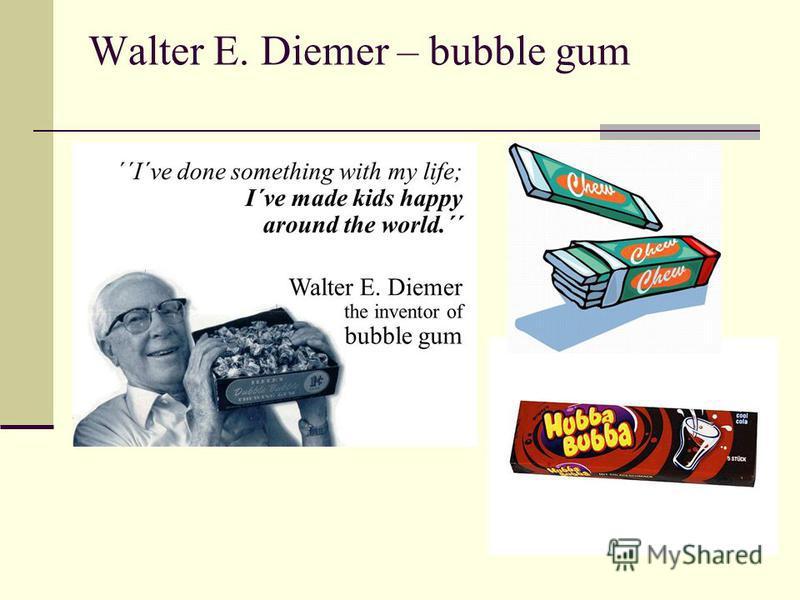 Walter E. Diemer – bubble gum