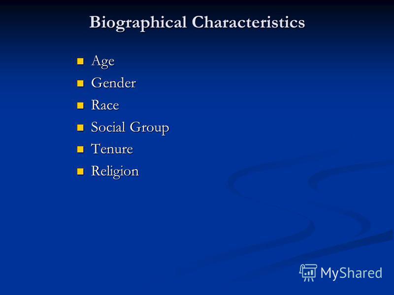 Biographical Characteristics Age Age Gender Gender Race Race Social Group Social Group Tenure Tenure Religion Religion