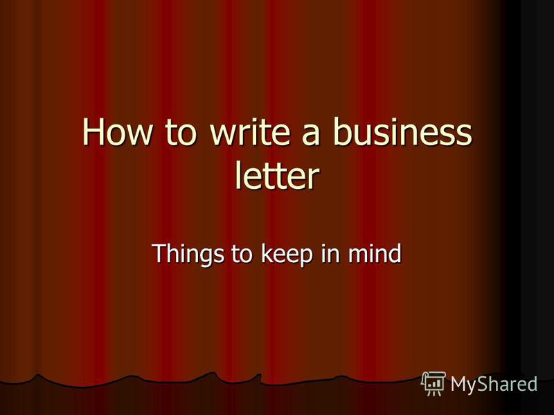 How to write a business letter Things to keep in mind