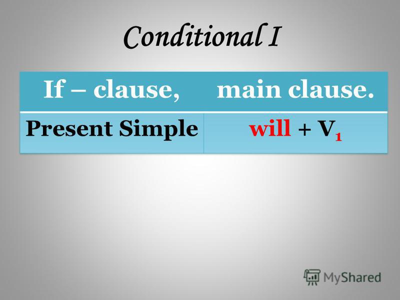Conditional I