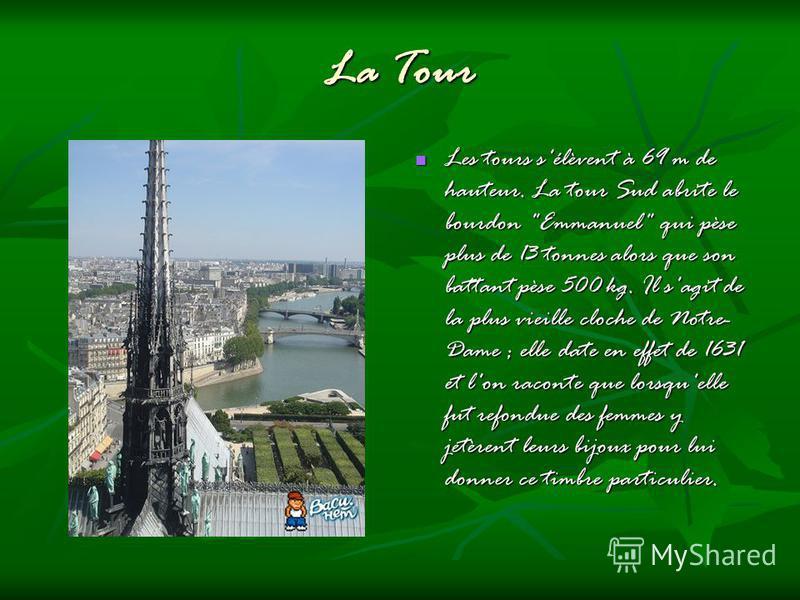 La Tour Les tours s'élèvent à 69 m de hauteur. La tour Sud abrite le bourdon